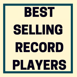 best-selling-record-players