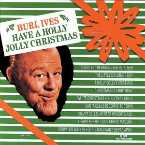Burl Ives: Have a Holly Jolly Christmas