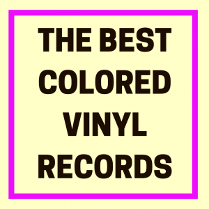 BEST COLORED VINYL RECORDS