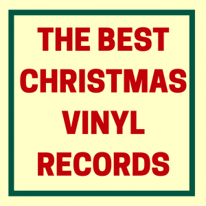 What Are the Best Christmas Vinyl Records to Buy-