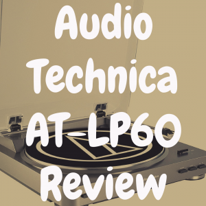 Audio-Technica AT-LP60 review