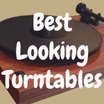 What is the Best Looking Turntable?