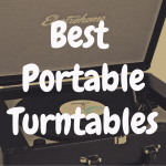 What's The Best Portable Turntable?