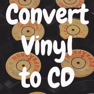 How Do I Convert Vinyl Records to CD?