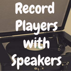 What's the Best Record Player with Speakers?