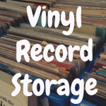 How Best to Store Vinyl Records