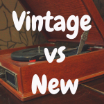 Vintage Vs. New Record Player: Which is Better?