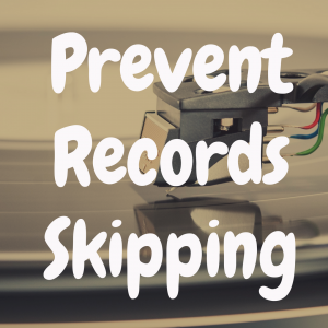 How to Prevent a Record Player from Skipping
