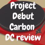 Pro-Ject Debut Carbon DC review