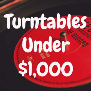 What's the Best Turntable Under $1,000?