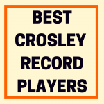 Ranking the Best Crosley Turntables on the Market