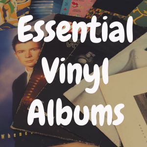 30 Essential Vinyl Albums All Collectors Must Own