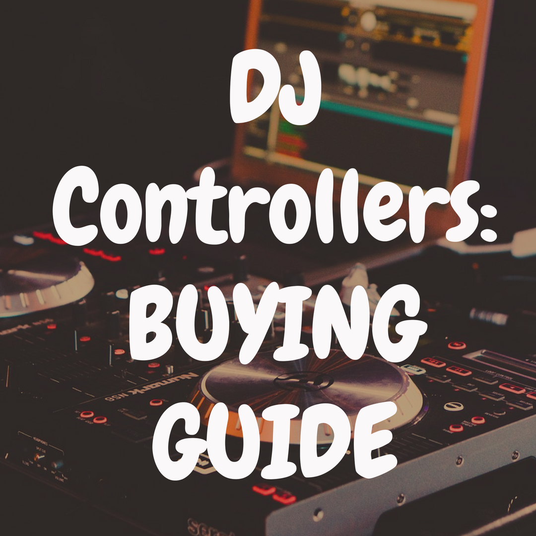 DJ Controllers Buying Guide for Beginners