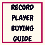 Record Player Buying Guide for Beginners