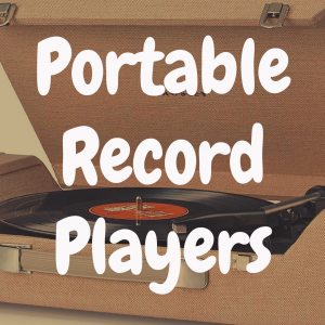 What Portable Record Players Sound the Best?