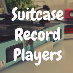 What's the Best Suitcase Vinyl Record Player?