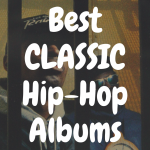 Top 10 Best Classic Hip Hop Vinyl Records You Gotta Own