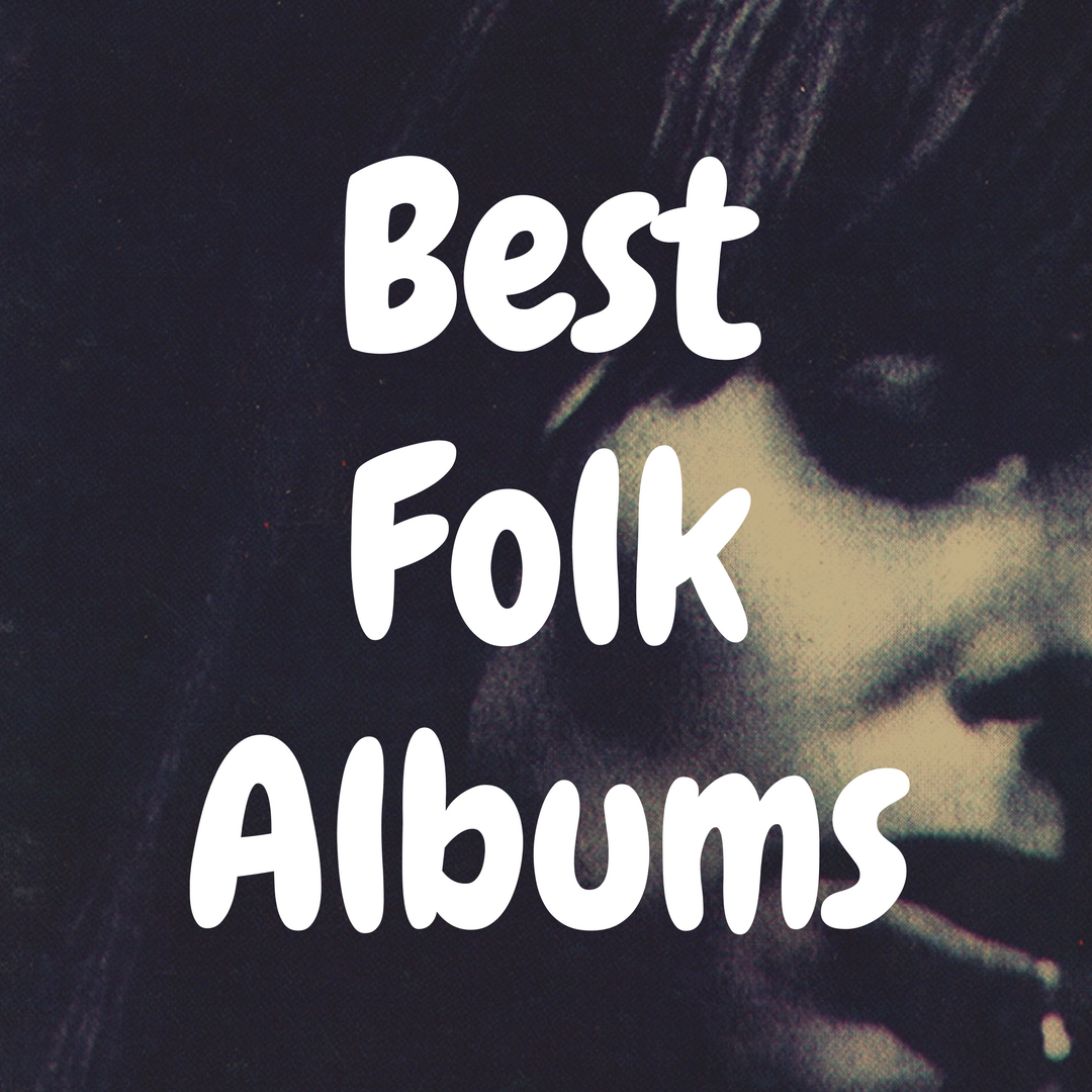 Top 10 Best Folk Albums to Own On Vinyl