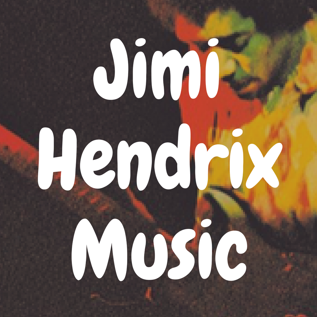 The Best Jimi Hendrix Album and Songs of All Time