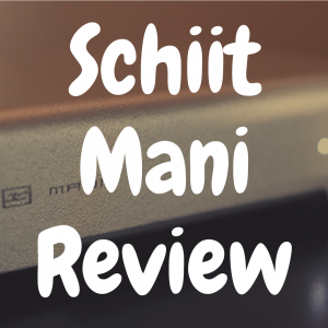 Schiit Mani review: Is it Worth $130?