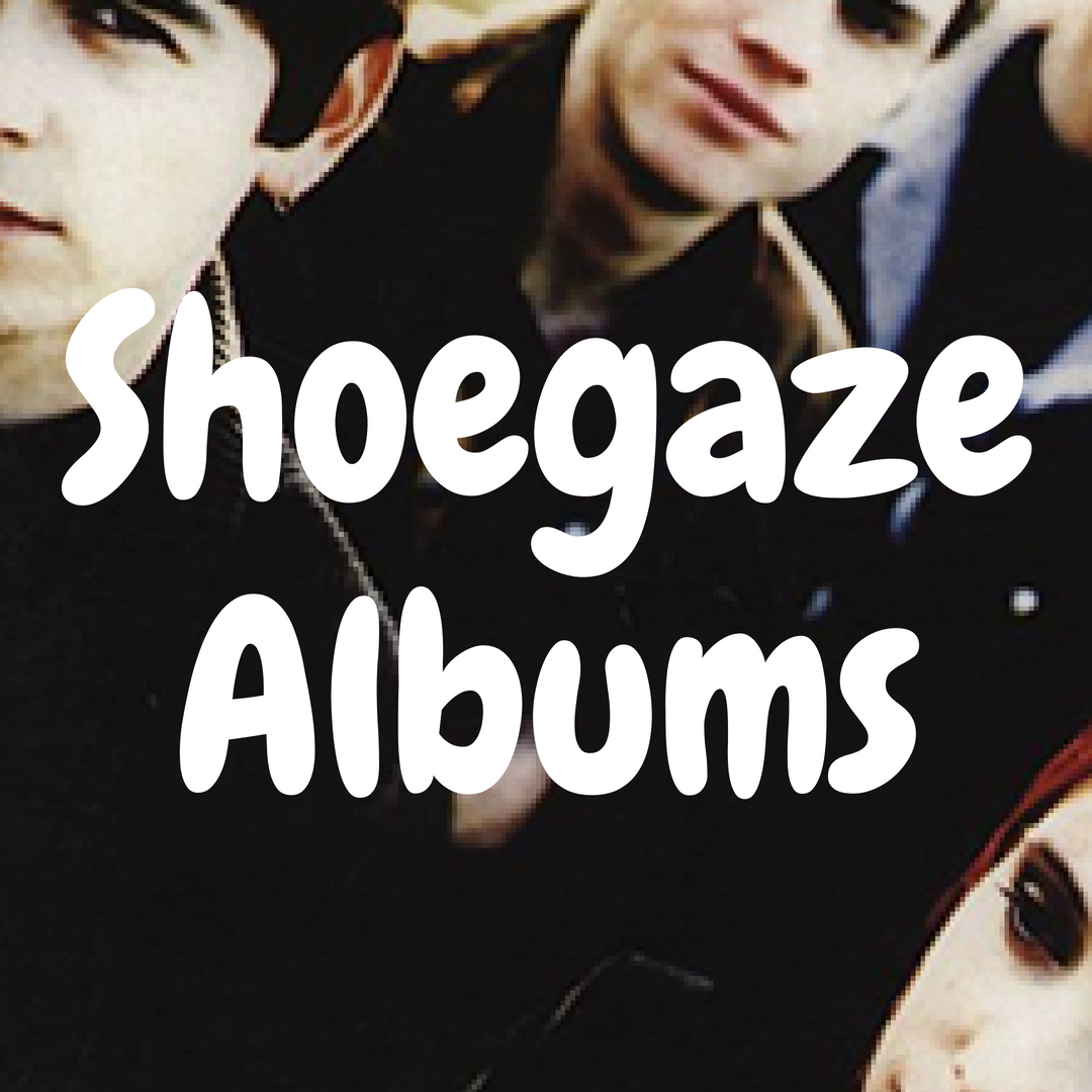 The Top 12 Best Shoegaze Albums to Own on Vinyl
