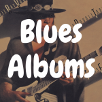 The Top 13 Best Blues Albums You Gotta Hear