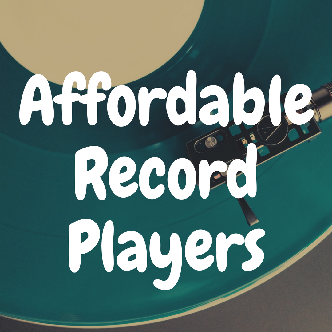 The Most Affordable Record Players You Gotta Check Out