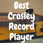 The 5 Best Crosley Record Players with Built-in Speakers: Cheap, Portable Turntables!