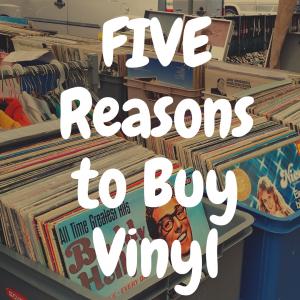 5 Reasons You Should Buy Vinyl Records ASAP