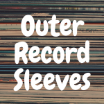 Amazing Outer Record Sleeves for Your Vinyl Album Covers