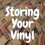How to Store Vinyl Records Effectively: Top Vinyl Storage Ideas!