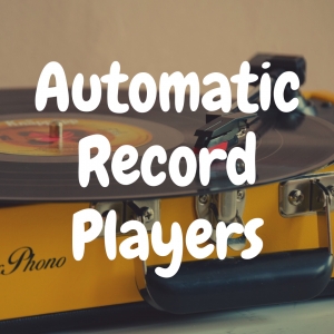5 Big Reasons to Buy an Automatic Record Player