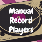 5 Major Reasons You Should Buy a Manual Turntable