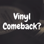 Why Have Vinyl Records Made Such a Comeback?