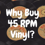 Are 45 RPM Vinyl Records Really Worth Buying?