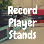 10 Amazing Record Player Stands for Your Home