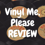 Vinyl Me, Please review: Is This Record of the Month Club Worth It?