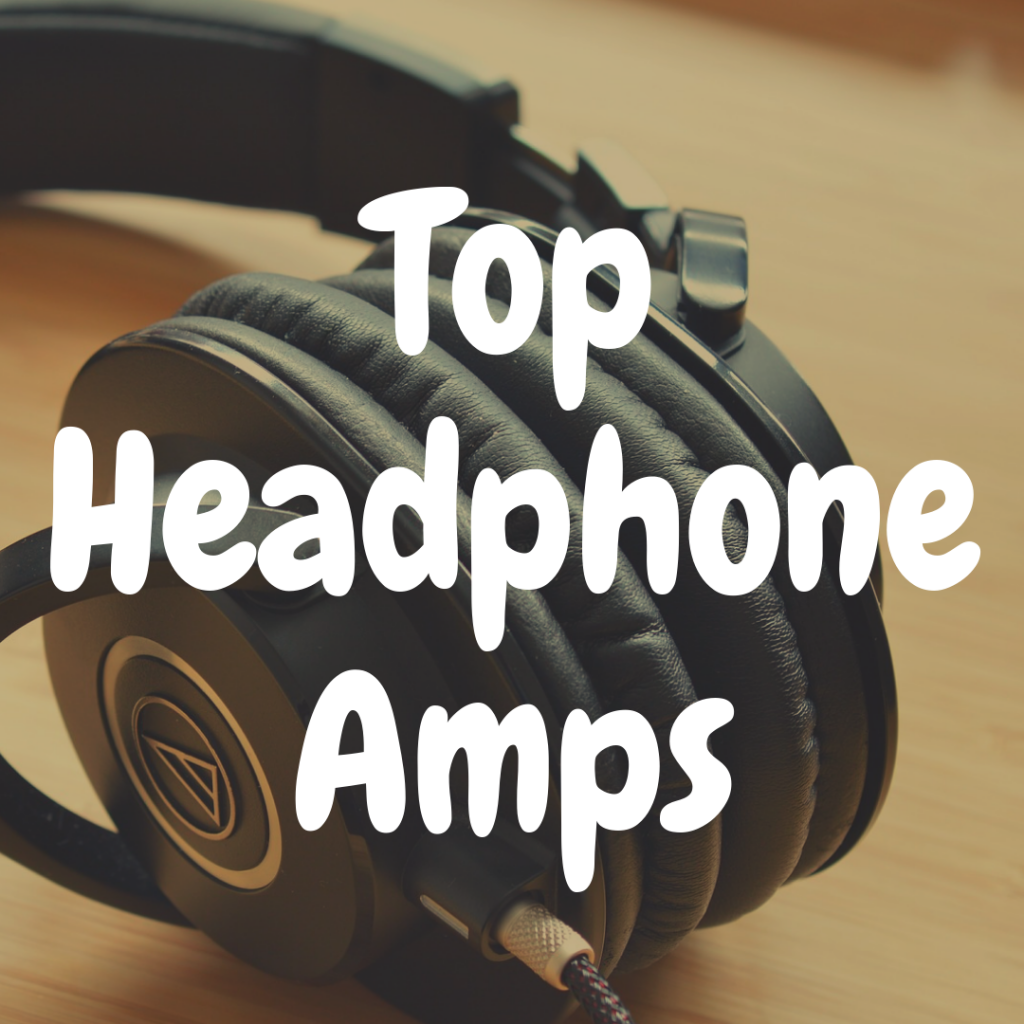 Discover some of the best headphone amps on the market