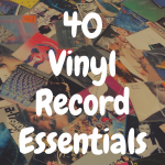 Discover the best vinyl record essentials you should buy!